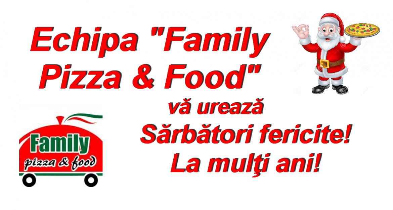 """Echipa """"Family Pizza & Food"""" vă urează Sărbători fericite!"""
