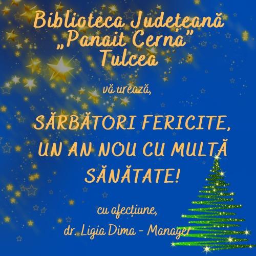 """Conducerea Bibliotecii Judeţene """"Panait Cerna"""" vă urează sărbători fericite!"""