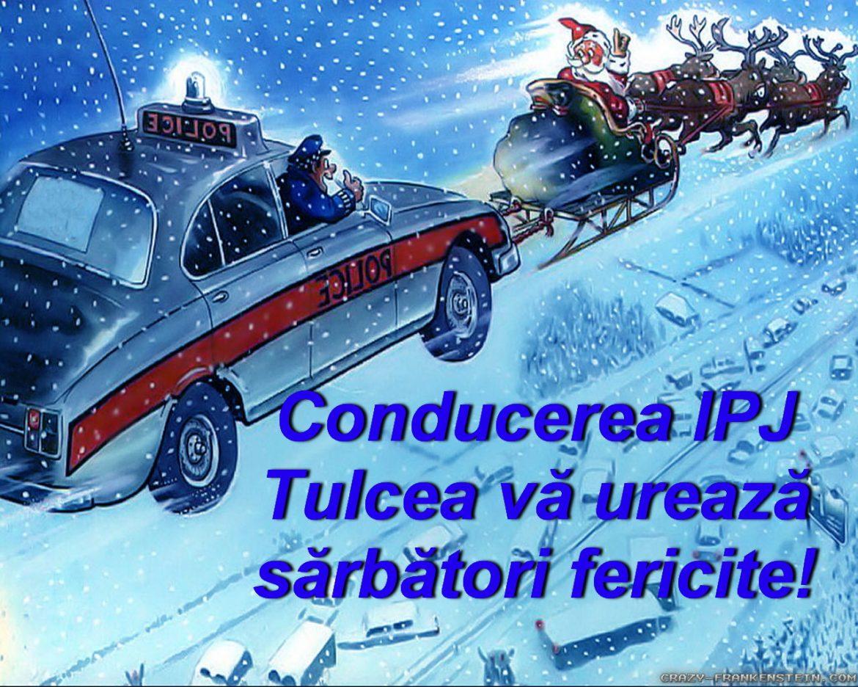 Conducerea IPJ Tulcea vă urează Sărbători fericite!